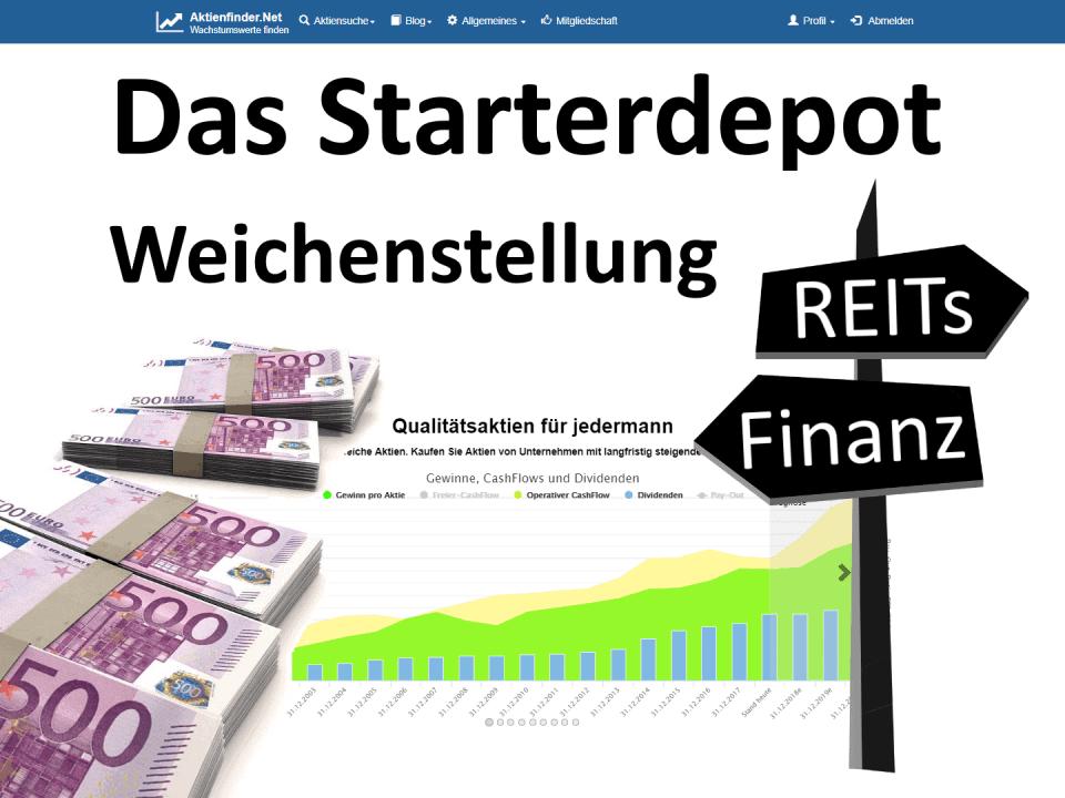 Das Starterdepot - Weichenstellung für REITs und Finanzaktien