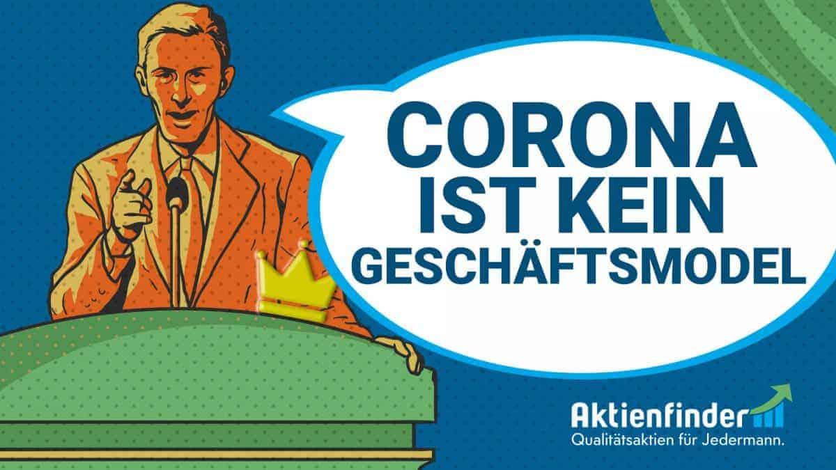 Corona ist kein Geschäftsmodel