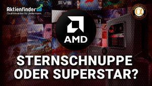 AMD Aktie -Sternschnuppe oder Superstar