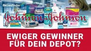 Johnson & Johnson Aktie - Ewiger Gewinner fuer dein Depot