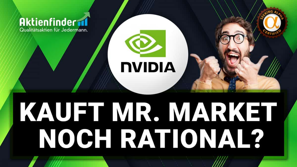 Nvidia - Kauft Mr Market noch rational