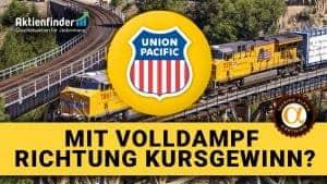 Union Pacific Aktie - Mit Volldampf RIchtung Kursgewinn