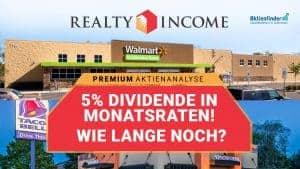 Realty Income Aktie - 5 prozent dividende in monatsraten - wie lange noch