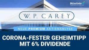 WP Carey Aktie und Aktienanalyse - 6 Prozent Dividende und Corona-Fest