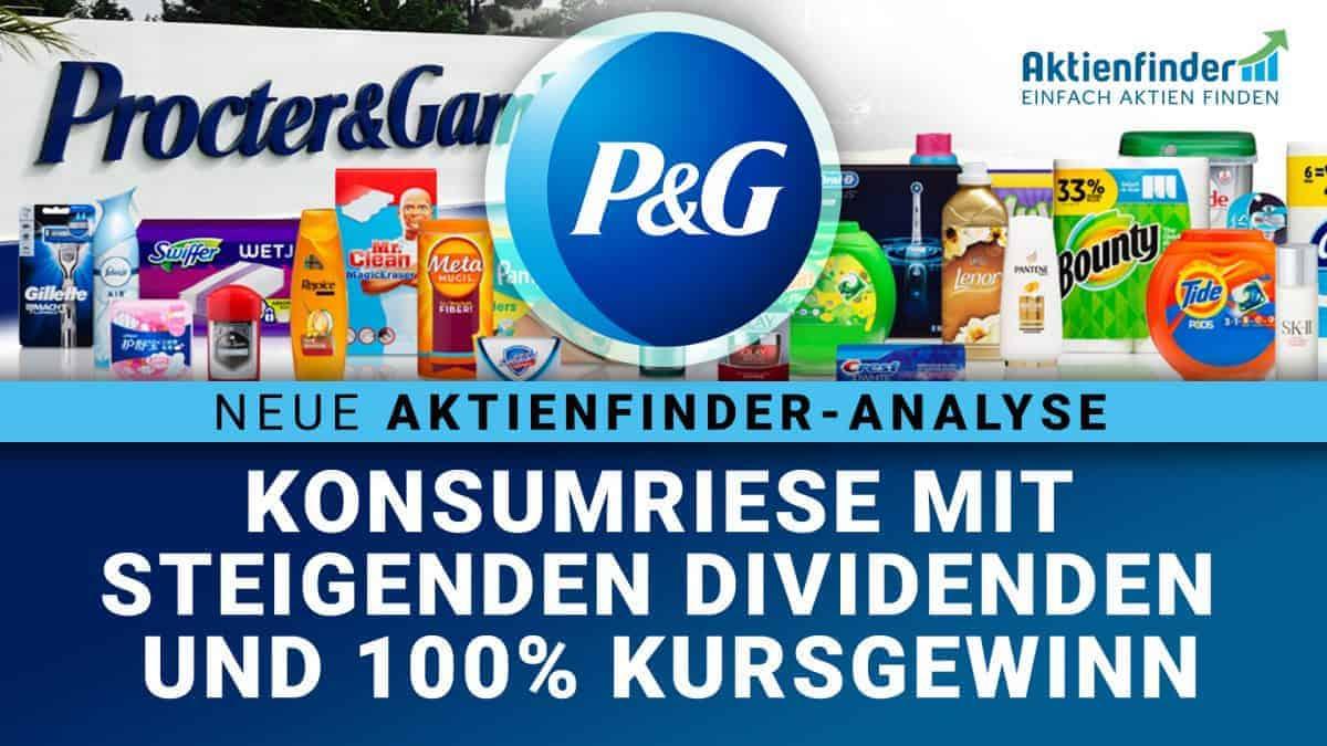 Procter and Gamble Aktie - Konsumriese mit steigenden Dividenden und 100% Kursgewinn