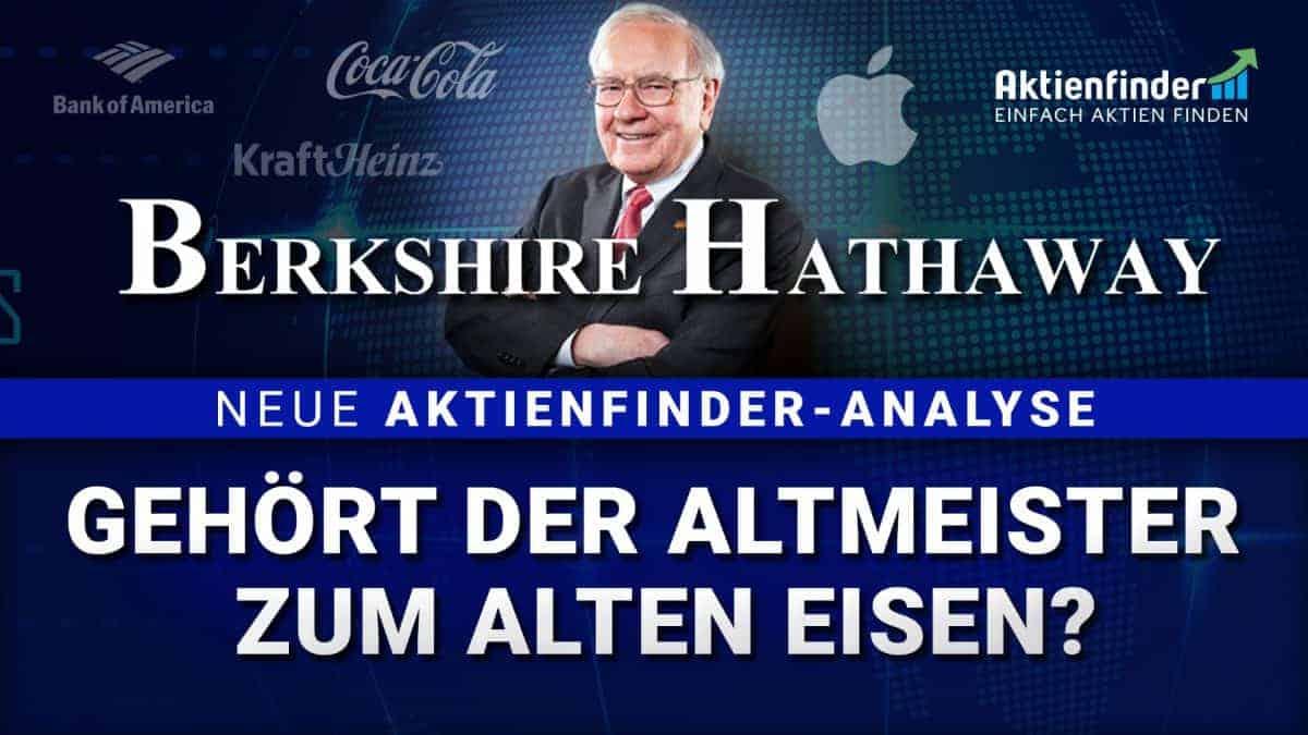 Berkshire Hathaway Aktienanalyse - Gehört Warren Buffett zum alten Eisen