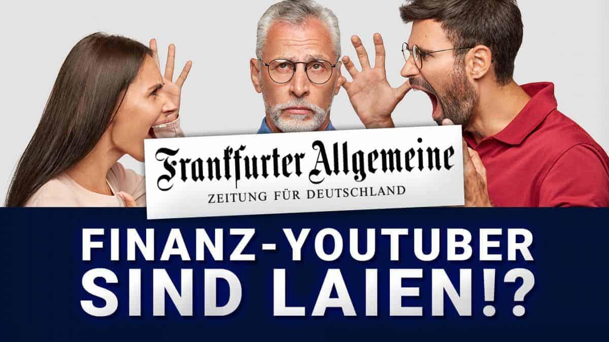 FAZ (Frankfurter Allgemeine Zeitung) Finanzyoutuber sind Laien