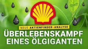 Shell Aktie - Dividende ade - Ueberlebenskampf eines Oelgiganten