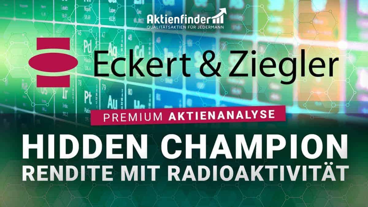 Eckert und Ziegler Aktienanalyse - Hidden Champion - Rendite mit Radioaktivität