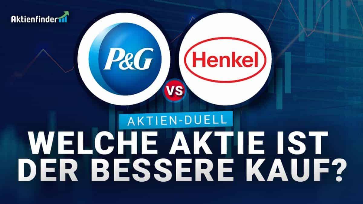 Procter & Gamble vs Henkel im Aktien-Duell