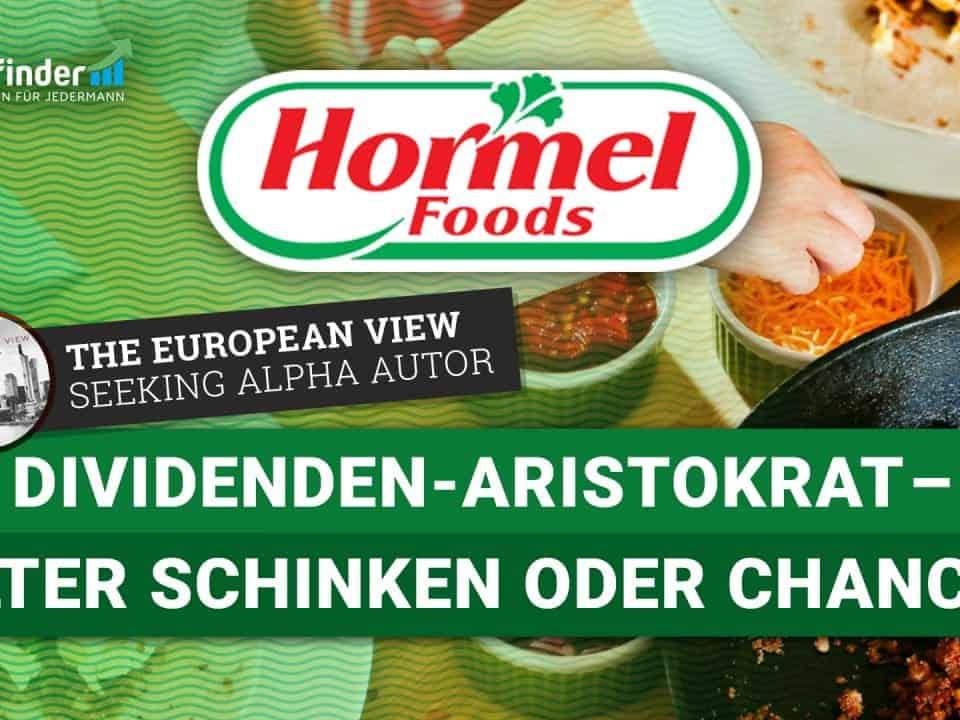 Hormel Foods Aktie - Dividenden Aristokrat als alter Schinken oder Chance