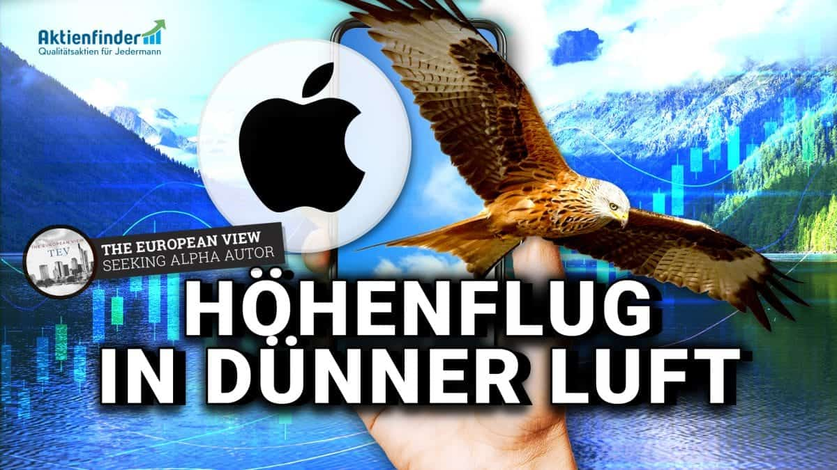 Apple Aktienanalyse - Höhenflug in dünner Luft