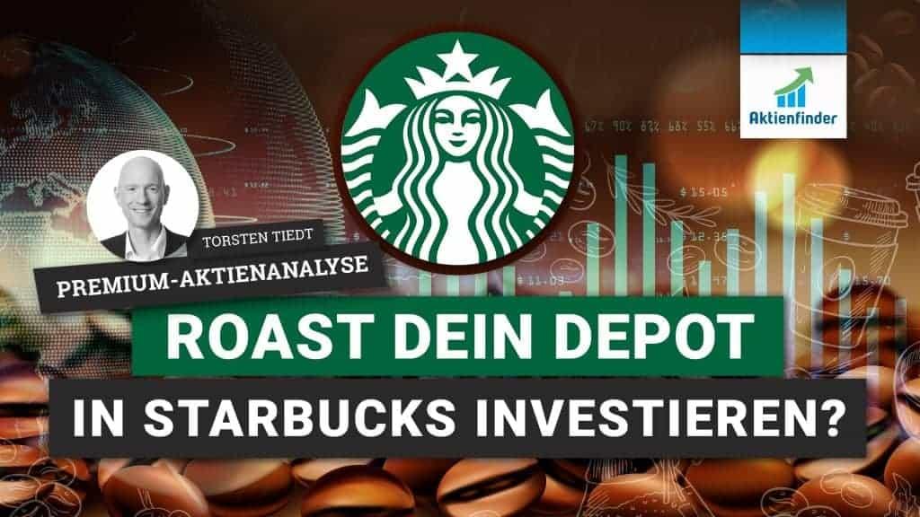 Starbucks Aktienanalyse - Roast dein Depot