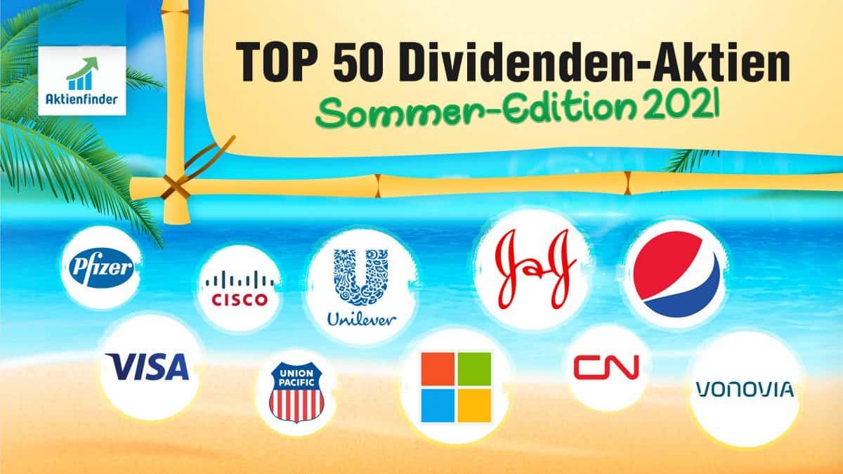 Top 50 Dividenden-Aktien Sommer 2021