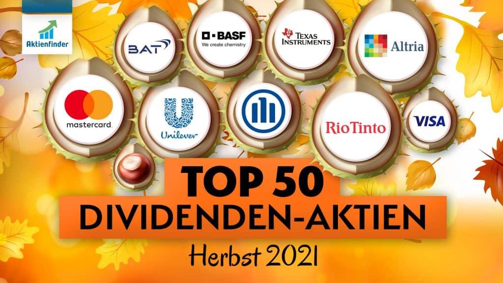 Top 50 Dividenden Aktien für einen Kauf im Herbst 2021
